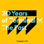 20 Years Of Terminal M (The Past)