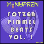 Fotzen Pimmel Beats Vol 1