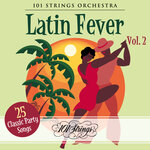 Latin Fever: 25 Classic Party Songs Vol 2