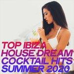 Top Ibiza House Dream Cocktail Hits Summer 2020