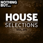 Nothing But... House Selections Vol 09