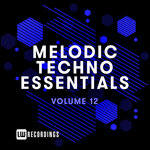 Melodic Techno Essentials Vol 12
