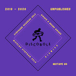 Discobole Records Mixtape#4 2010-2020 Unpublished