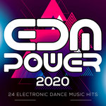 EDM Power 2020 - 24 Electronic Dance Music Hits