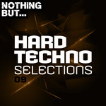 Nothing But... Hard Techno Selections Vol 09