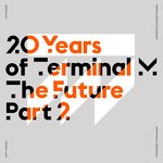 20 Years Of Terminal M - The Future Part 2