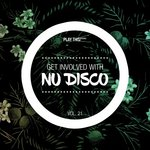 Get Involved With Nu Disco Vol 21