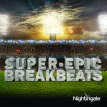 Super Epic Breakbeats