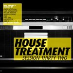 House Treatment: Session Thirty Two