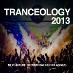 Tranceology 2013: 10 Years Of Recoverworld Classics