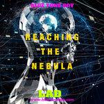 Reaching The Nebula