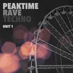 Peaktime Rave Techno - Unit 1