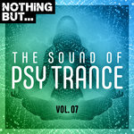 Nothing But... The Sound Of Psy Trance Vol 07