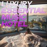 Luxury Essential Music Hotel