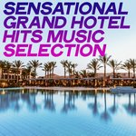 Sensational Grand Hotel Hits Music Selection (Chillout Best Selection Grand Hotel)