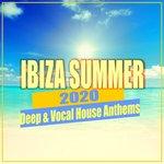 Ibiza Summer 2020/Deep & Vocal House Anthems