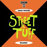 Street Tuff Reloaded