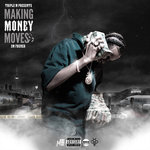 Makin Money Moves (Explicit)