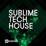 Sublime Tech House Vol 13