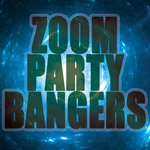 Zoom Party Bangers