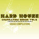 Hard House Compilation Series Vol 6
