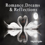 Romance, Dreams & Reflections/Sexy Music For Lovers
