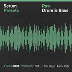 Patchworx 133: Raw Drum & Bass (Sample Pack Serum Presets/MIDI/WAV)