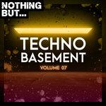 Nothing But... Techno Basement Vol 07