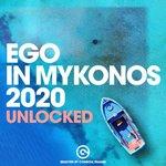 Ego In Mykonos 2020 - Unlocked (Selected By Consoul Trainin)