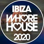 Whore House Ibiza 2020