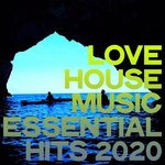 Love House Music Essential Hits 2020