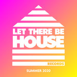 Let There Be House Summer 2020