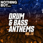 Nothing But... Drum & Bass Anthems Vol 10