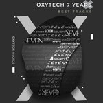 Oxytech 7 Years. Best Tracks