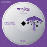 MFR001: Friends & Family (Various Artists Sampler)