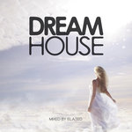 Dream House Vol 1 (Mixed By Elated)