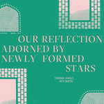 Our Reflection Adorned By Newly Formed Stars