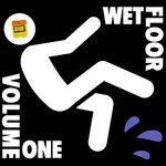 Wet Floor Vol One