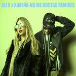 No Me Gustas Remixes