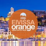 Eivissa Orange: Urban Chillout Music