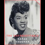 The Unforgettable Sarah Vaughan