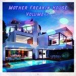 Mother Freakin House Vol7