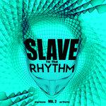 Slave To The Rhythm Vol 2