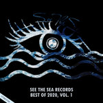 See The Sea Records: Best Of 2020 Vol 1
