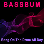 Bang On The Drum All Day