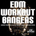 EDM Workout Bangers (Workout Music Ideal For Gym, Running, Cycling, Cardio And Fitness)