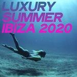 Luxury Summer Ibiza 2020 (Chillout And Electronic Lounge Music Ibiza 2020)