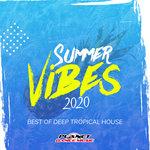 Summer Vibes 2020: Best Of Deep Tropical House