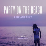 Party On The Beach (Deep & Sexy) Vol 3