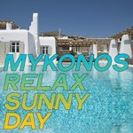 Mykonos Relax Sunny Day (Essential Electronic Lounge Music Mykonos 2020)